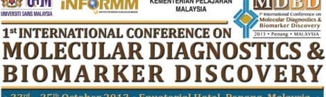 Conference: 1st International Conference on Molecular Diagnostics and Biomarker Discovery (Penang, Malaysia)