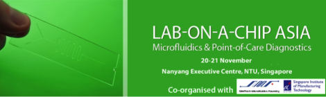 Conference and Exhibition: Lab-on-a-Chip Asia – Microfluidics and Point-of-Care Diagnostics, Singapore