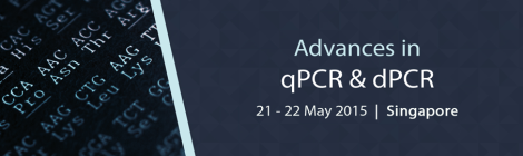 Conference: Advances in qPCR and dPCR, Singapore