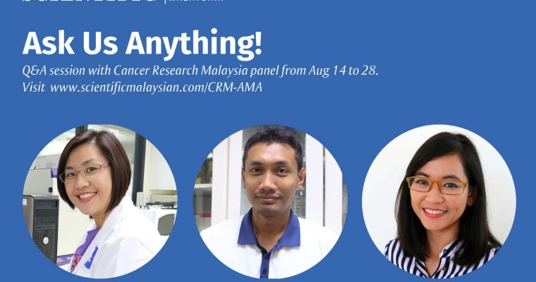 Ask Me Anything (AMA) session: Cancer Research Malaysia Panel