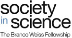 Society in Science – the Branco Weiss Fellowship